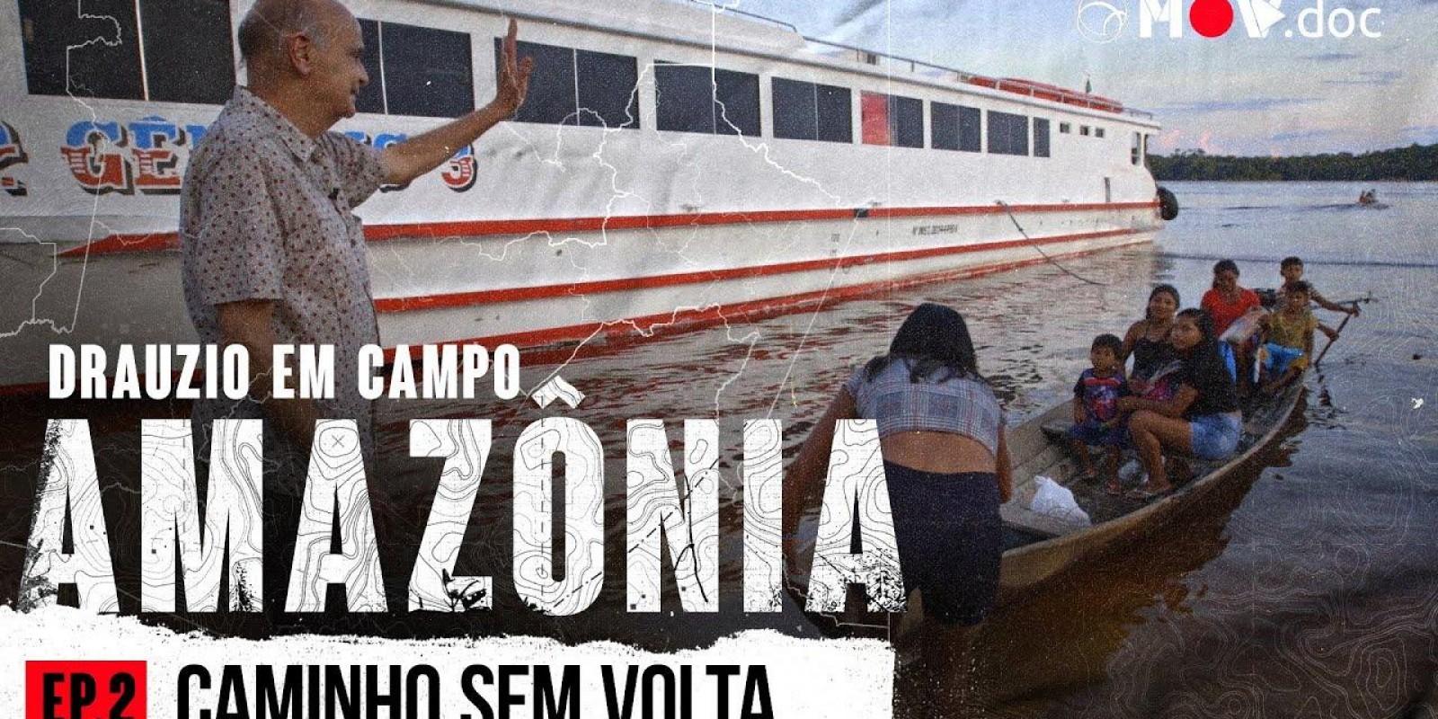 Saúde E Bolsa Família: Os Problemas A 1100 Km De Manaus | Drauzio Em Campo: Amazônia