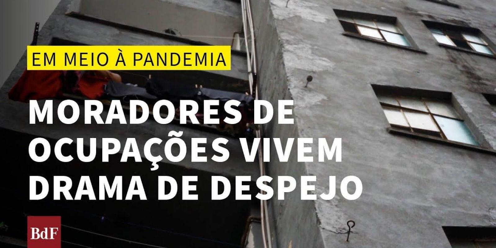 Moradores de ocupações vivem drama de despejo em meio à pandemia da covid-19
