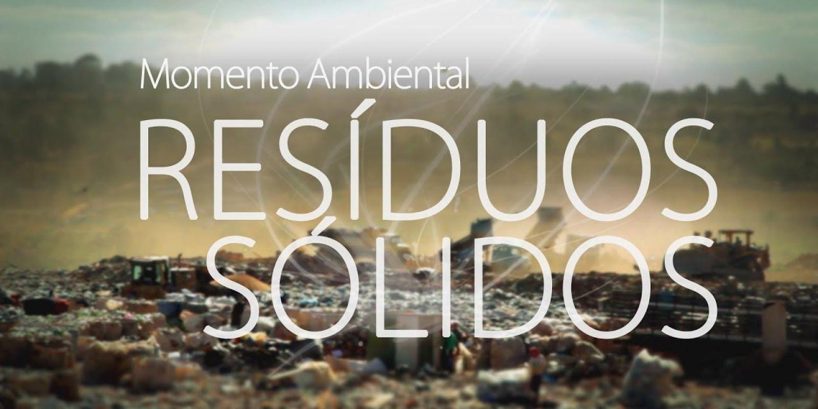 Resíduos Sólidos - Momento Ambiental